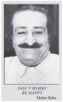 Meher Baba - Don?t Worry, Be Happy