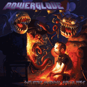 Powerglove - Saturday Morning Apocalypse