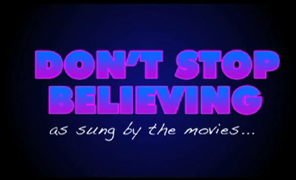"""""""Don't Stop Believing"""" Sung By the Movies"""